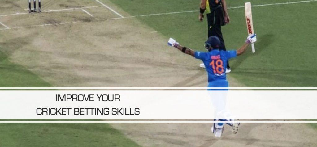 Improve cricket betting skills